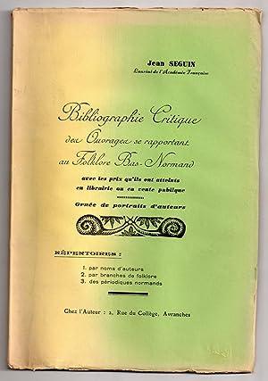 Bibliographie critique des ouvrages se rapportant au folklore bas-normand: SEGUIN, Jean