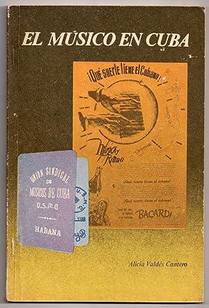 El Musico en Cuba : Ubicacion social y situacion laboral en el periodo 1939 - 1946: VALDES CANTERO,...