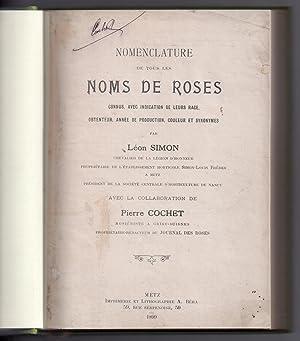 Nomenclature de tous les Noms de Roses connus avec indication de leurs race obtenteur année ...