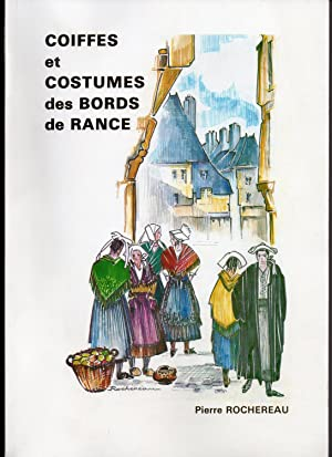 Coiffes et Costumes des Bords de Rance : Préface de Michel Renouard - Photographies de Yves Simon