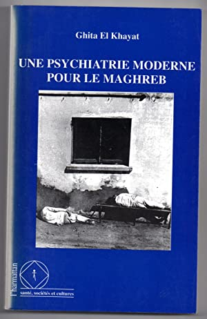 Une psychiatrie moderne pour le Maghreb