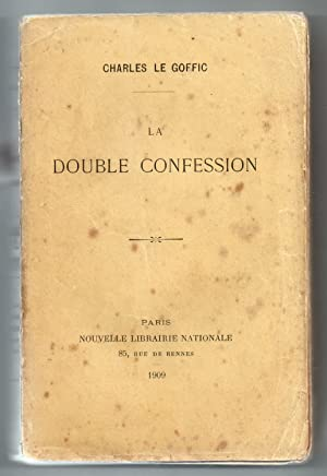 La Double Confession: LE GOFFIC, Charles