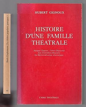 Histoire d'une Famille Théâtrale : Jacques Copeau - Léon Chancerel - Les Comédiens-Routiers - ...