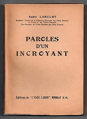 Paroles d'un Incroyant : Deuxième série: LORULOT, André
