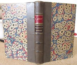 Correspondance inédite de Hector Berlioz 1819-1868 avec une notice biographique par Daniel Bernard:...