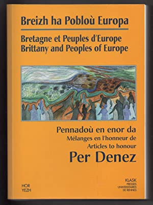 Breizh ha Pobloù Europa - Bretagne et Peuples d'Europe - Brittany and Peoples of Europe : Pennado...