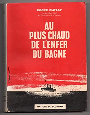 Au plus chaud de l'enfer du bagne