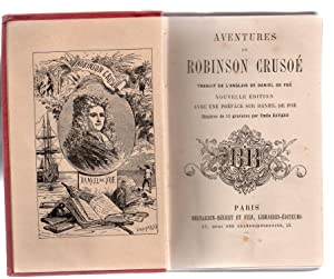 Aventures de Robinson Crusoé : Nouvelle édition avec une préface sur Daniel de Föe Illustrée de 12 ...