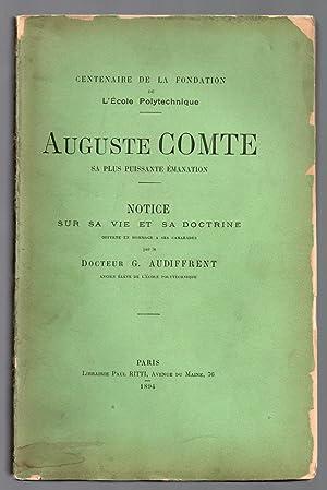 Auguste Comte sa plus puissante émanation - Notice sur sa vie et sa doctrine: AUDIFFRENT, G