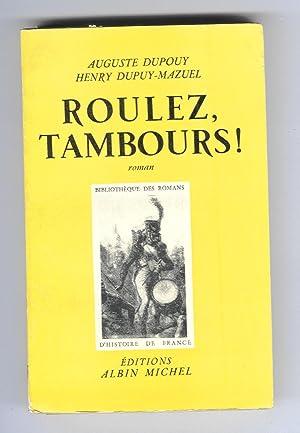 Roulez, tambours ! (1808-1815). L'épopée napoléonienne: DUPOUY, Auguste &
