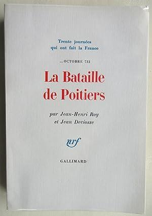 La Bataille de Poitiers . Octobre 733: ROY, Jean-Henri &