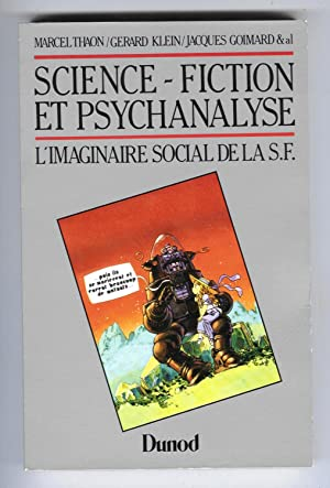 Science-Fiction et Psychanalyse. L'imaginaire social de la S.F.