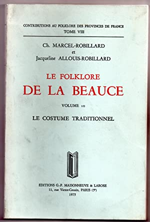 Le Folklore de la Beauce (Volume 10). Le Costume Traditionnel