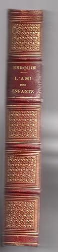 L'ami des enfants - Nouvelle édition précédée d'une notice biographique par J. N. Bouilly ...