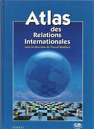 Atlas des Relations Internationales: BONIFACE, Pascal (dir.)