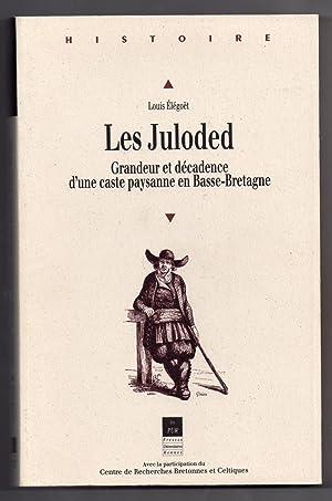 Les Juloded - Grandeur et décadence d'une caste paysanne en Basse-Bretagne : Préface de Yves Le...