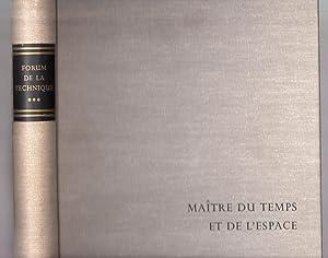 Forum de la technique. Vol. 3. Maître du Temps et de l'Espace: MEYER, Erwin & autres