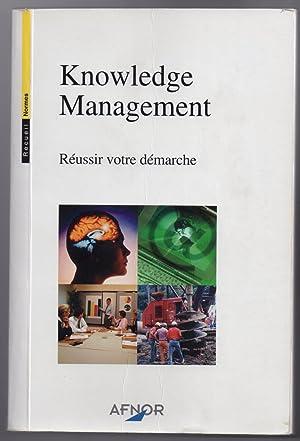 Knowledge Management - Réussir votre démarche: COLLECTIF