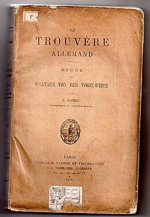 Un trouvère allemand. Etude sur Walther von der Vogelweide: LANGE, A