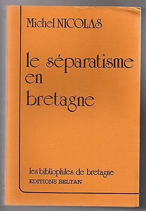 Le séparatisme en Bretagne: NICOLAS, Michel