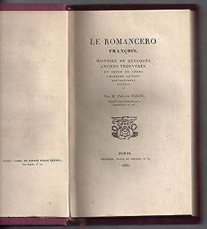 Le Romancero François - Histoire de quelques anciens trouvères, et choix de leurs chansons. Le tout...