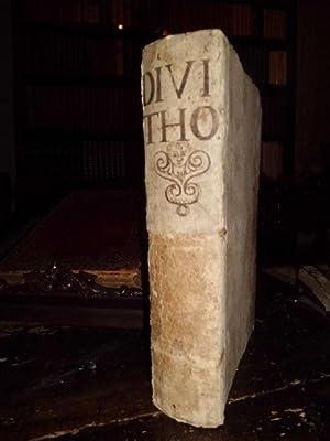 Divi Thome de Aquino ordinis predicatorum commentaria: THOMAS (S.) DE