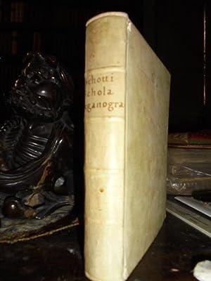 Schola steganographica in classes octo distributa, quibus,: Schott, Kaspar, S.I.