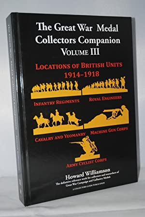 The Great War Medal Collectors Companion Volume: Williamson, Howard