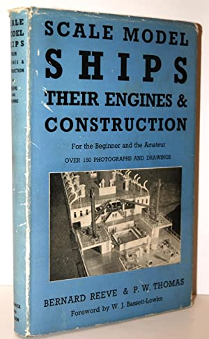 Scale Model Ships Their Engines and Construction: Reeve, Bernard &