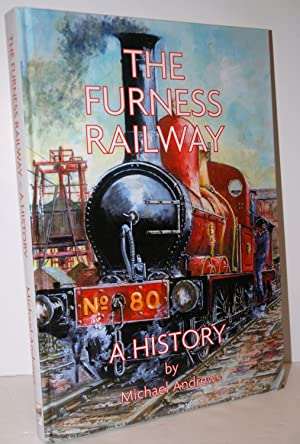 The Furness Railway a History: Andrews, Michael J.
