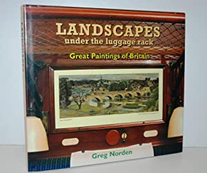 Landscapes under the Luggage Rack Great Paintings: Norden, Greg &