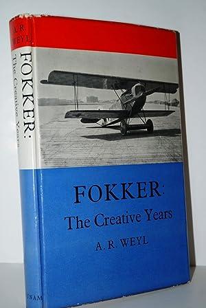 Fokker the creative years . Edited by: Weyl, Alfred Richard