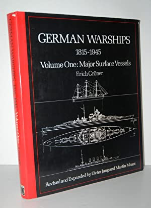 German Warships 1815-1945 Volume One Major Surface: Groner, Erich