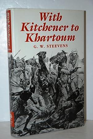 With Kitchener to Khartoum: Steevens, G. W.