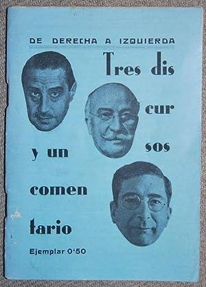 DE DERECHA A IZQUIERDA. TRES DISCURSOS Y UN COMENTARIO. (Maura, Lerroux y Domingo)