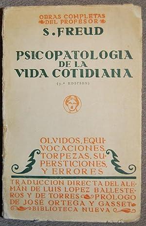 PSICOPATOLOGIA DE LA VIDA COTIDIANA. (Olvidos, Equivocaciones, Torpezas, Supersticiones y Errores)....