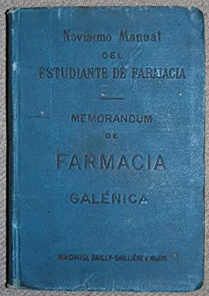 MEMORANDUM DE FARMACIA GALENICA. Traducido al castellano y adicionado con notas por D. Joaqu&iacute...