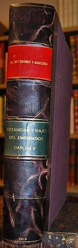 ESTANCIAS Y VIAJES DEL EMPERADOR CARLOS V, DESDE EL DIA DE SU NACIMIENTO HASTA EL DE SU MUERTE, ...