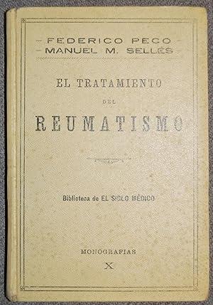 EL TRATAMIENTO DEL REUMATISMO. El Siglo Médico.: PECO, Federico; SELLES,