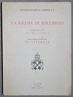 LA IGLESIA DE JESUCRISTO. Compendio de su: RIVAS ANDRES, Victoriano