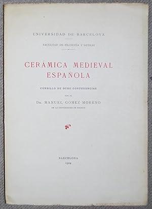 CERAMICA MEDIEVAL ESPAÑOLA. Cursillo de ocho conferencias: GOMEZ MORENO, Manuel