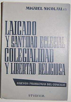 LAICADO Y SANTIDAD ECLESIAL, COLEGIALIDAD Y LIBERTAD RELIGIOSA. Nuevos problemas del Concilio ...