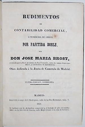 RUDIMENTOS DE CONTABILIDAD COMERCIAL, O TENEDURIA DE: BROST, José María