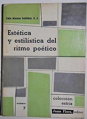 ESTETICA Y ESTILISTICA DEL RITMO POETICO. Colección Estría 7: SCHÖKEL, Luis Alonso
