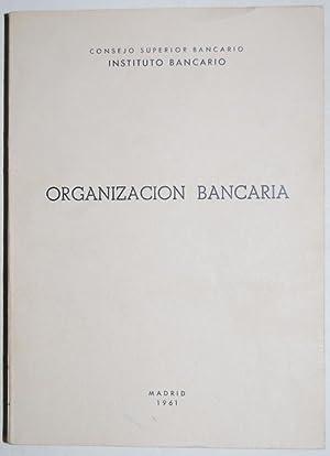 ORGANIZACION BANCARIA. Texto redactado por Domingo Lorente Hernández: CONSEJO SUPERIOR ...
