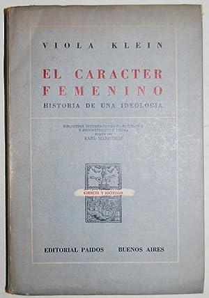 EL CARACTER FEMENINO. Historia de una ideología: KLEIN, Viola