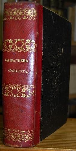 LA BANDERA CARLISTA EN 1871. Historia del desarrollo y organización del Partido Carlista ...