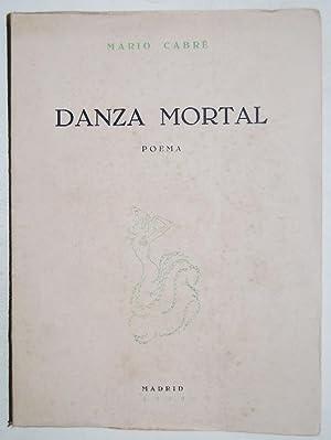 DANZA MORTAL. Poema. Prólogo de Jacinto Benavente: CABRE, Mario