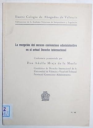 LA RECEPCION DEL RECURSO CONTENCIOSO ADMINISTRATIVO EN: MIAJA DE LA