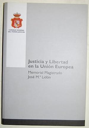 JUSTICIA Y LIBERTAD EN LA UNION EUROPEA: LIDON, José Mª
